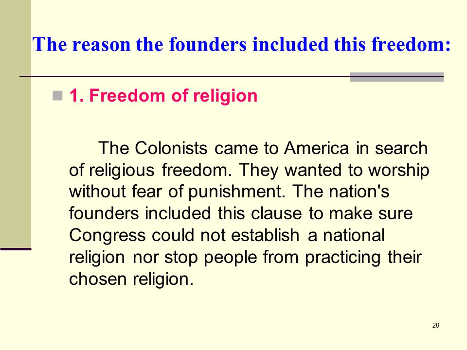 The reason the founders included this freedom: