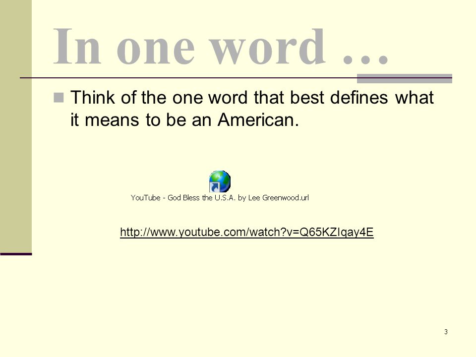 In one word … Think of the one word that best defines what it means to be an American.