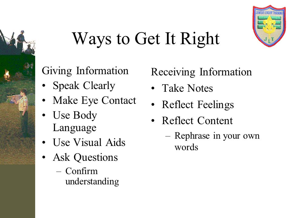 Ways to Get It Right Giving Information Speak Clearly Make Eye Contact