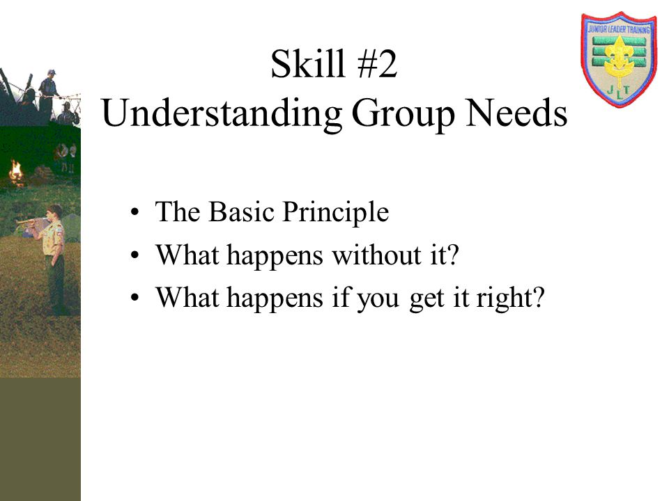 Skill #2 Understanding Group Needs