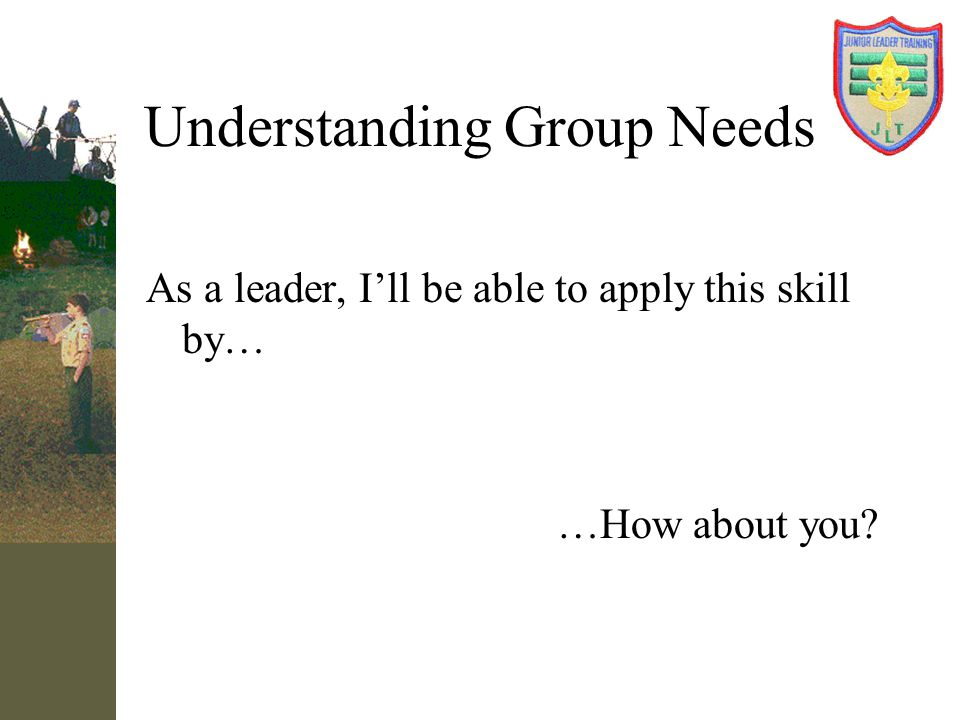 Understanding Group Needs