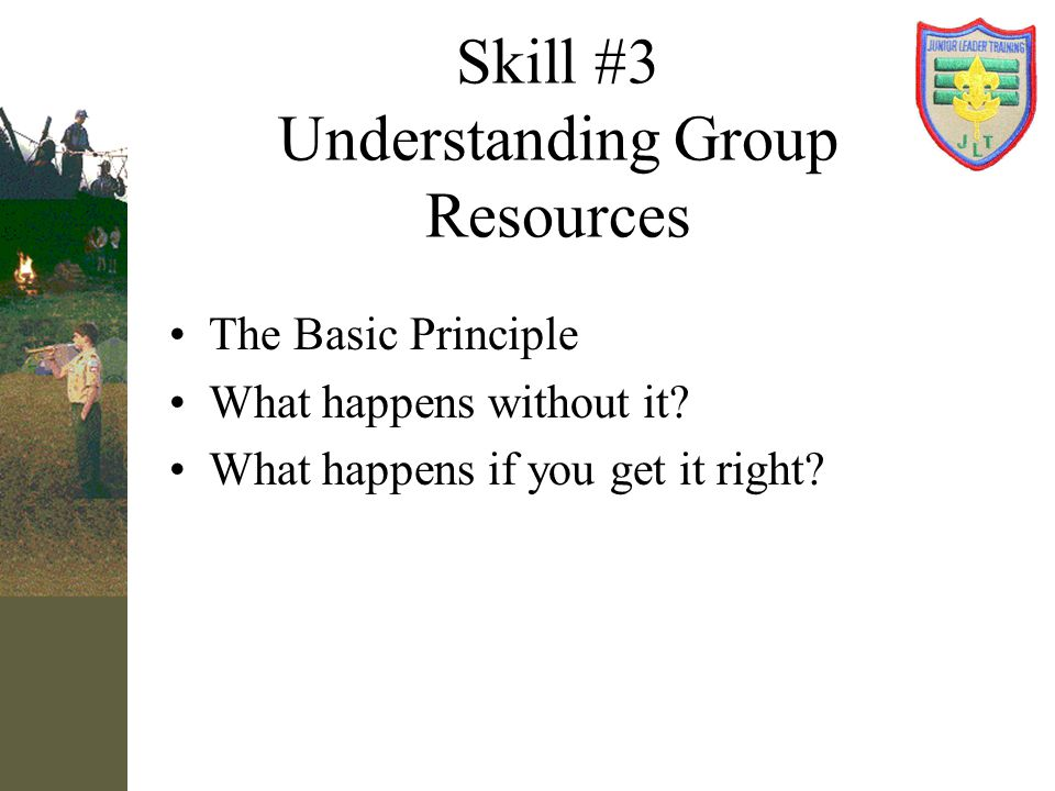 Skill #3 Understanding Group Resources