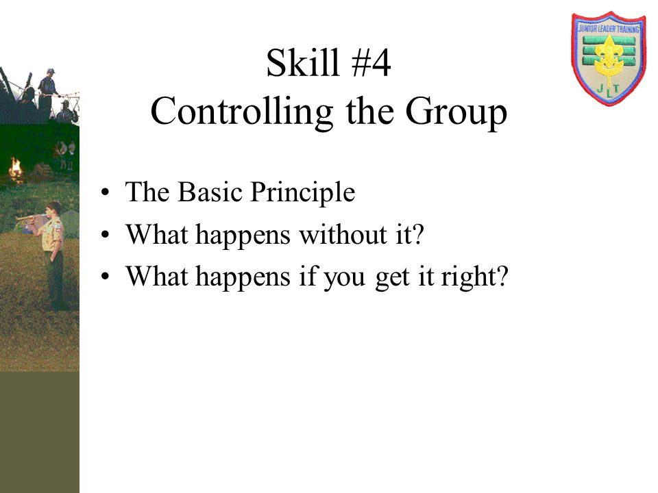 Skill #4 Controlling the Group