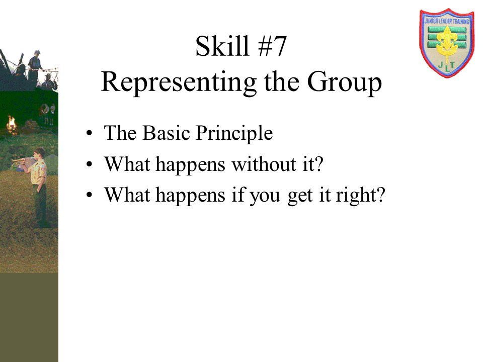 Skill #7 Representing the Group