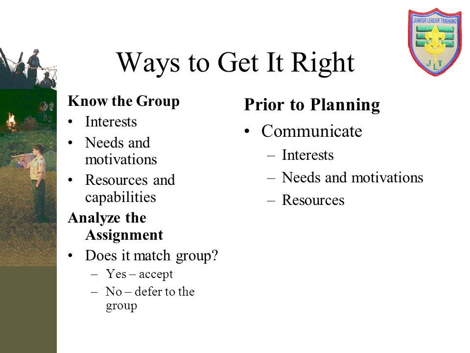 Ways to Get It Right Prior to Planning Communicate Know the Group