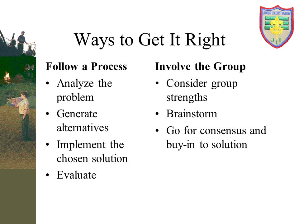 Ways to Get It Right Follow a Process Analyze the problem