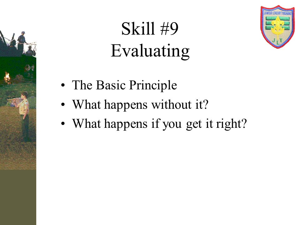 Skill #9 Evaluating The Basic Principle What happens without it