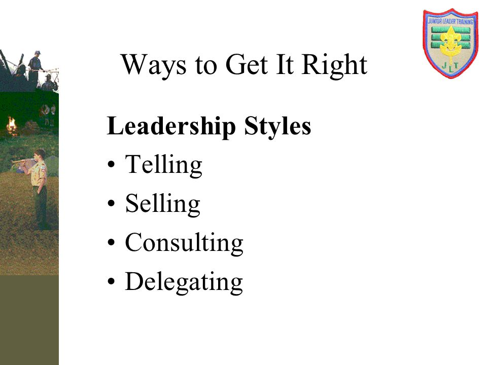 Ways to Get It Right Leadership Styles Telling Selling Consulting