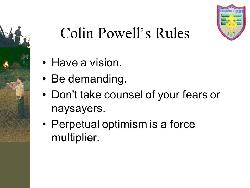 Colin Powell's Rules Have a vision. Be demanding.