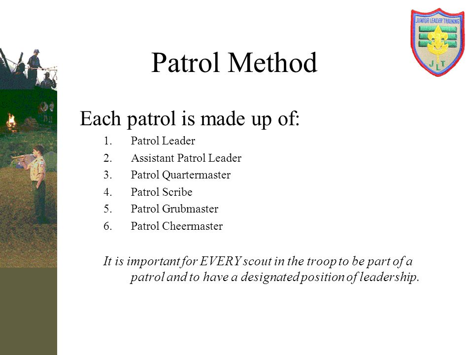 Patrol Method Each patrol is made up of: