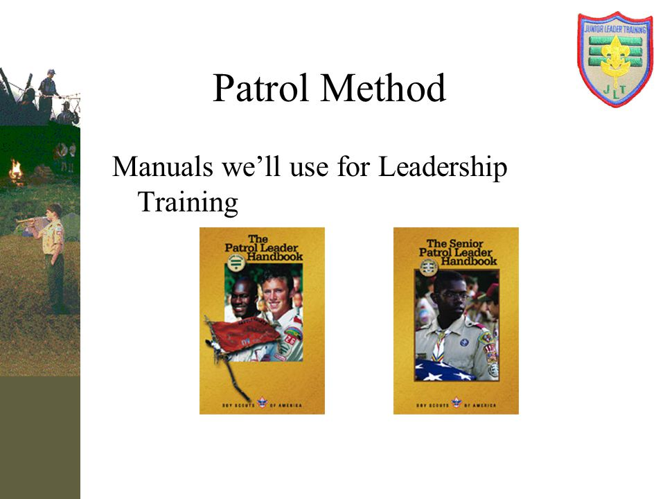 Patrol Method Manuals we'll use for Leadership Training