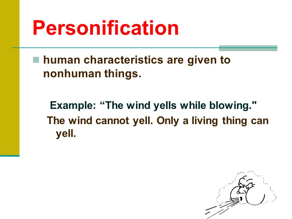 Personification human characteristics are given to nonhuman things.