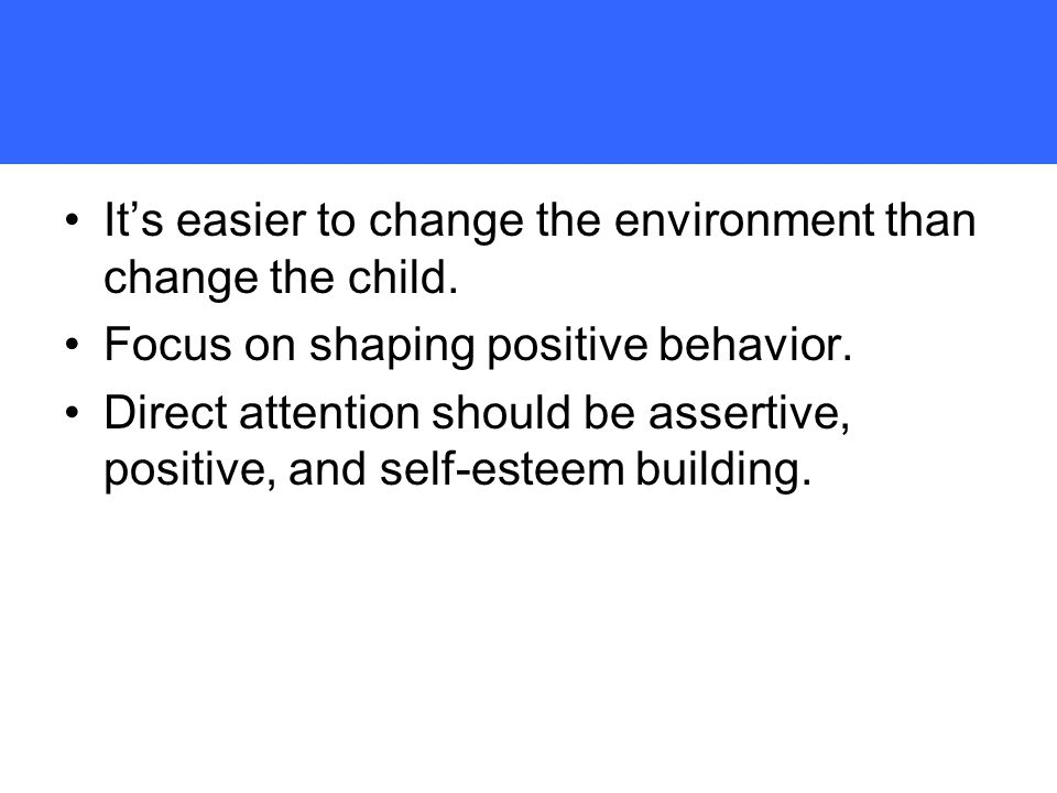 It's easier to change the environment than change the child.