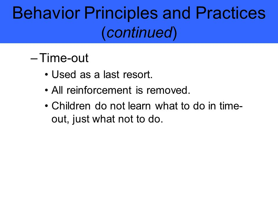 Behavior Principles and Practices (continued)