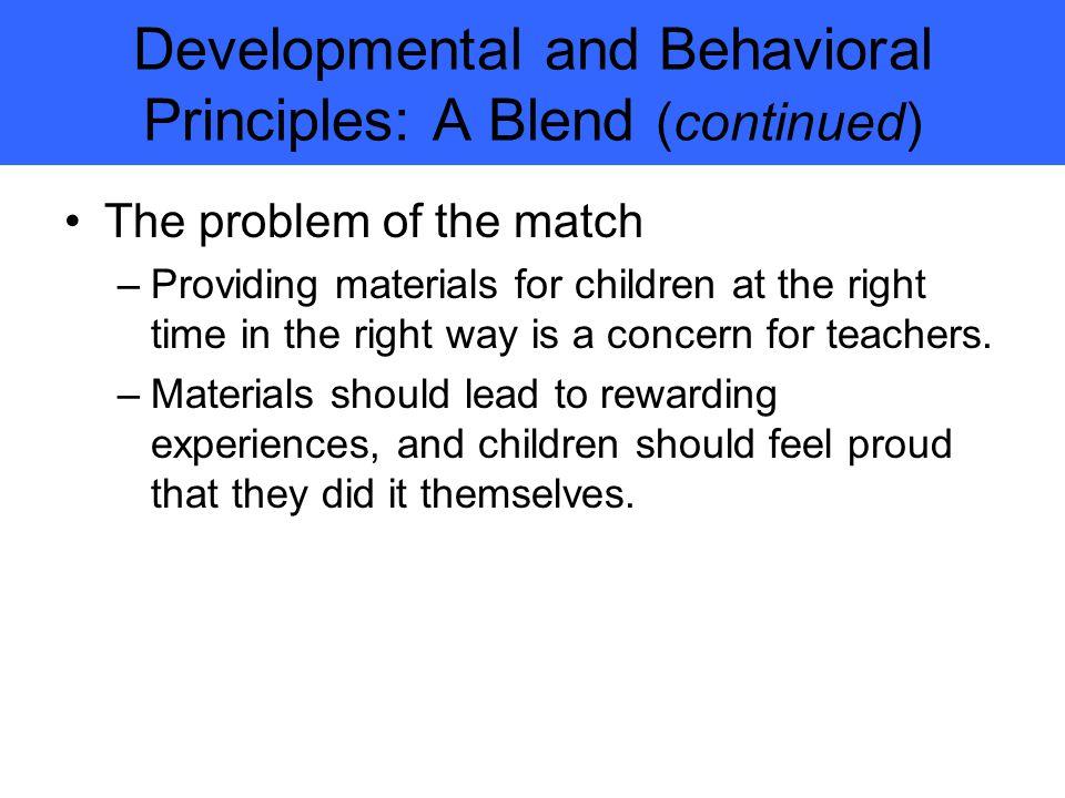 Developmental and Behavioral Principles: A Blend (continued)