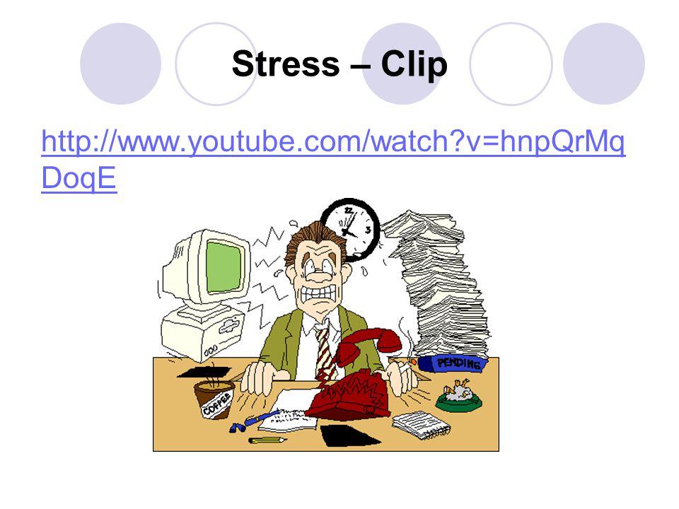 Stress – Clip http://www.youtube.com/watch v=hnpQrMqDoqE