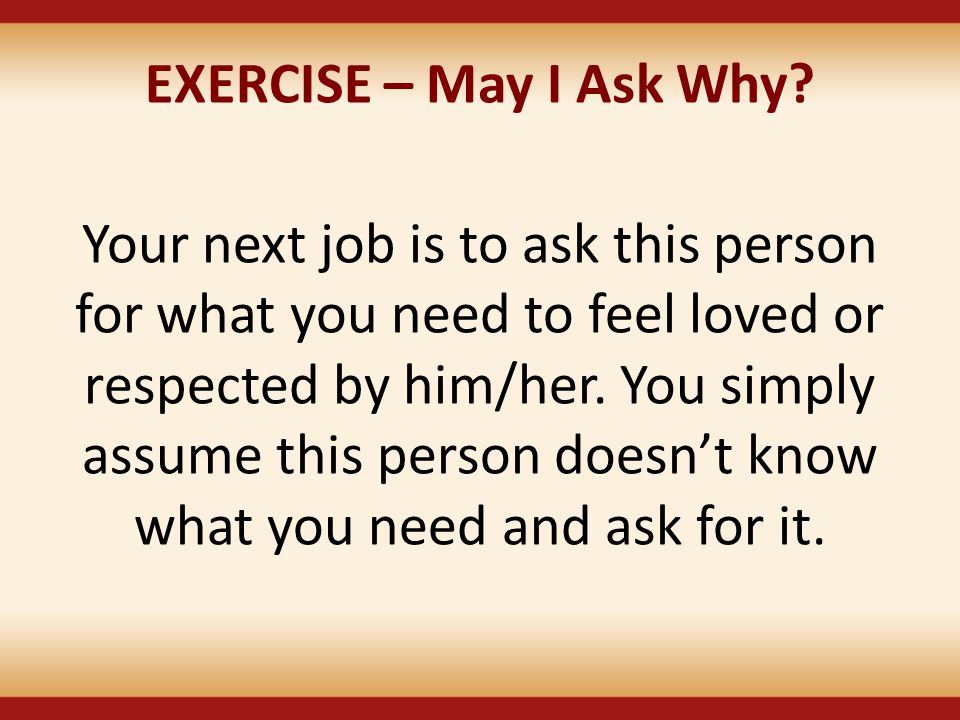 EXERCISE – May I Ask Why