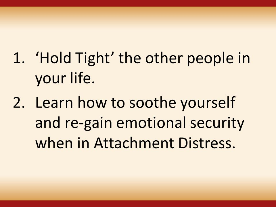 'Hold Tight' the other people in your life.