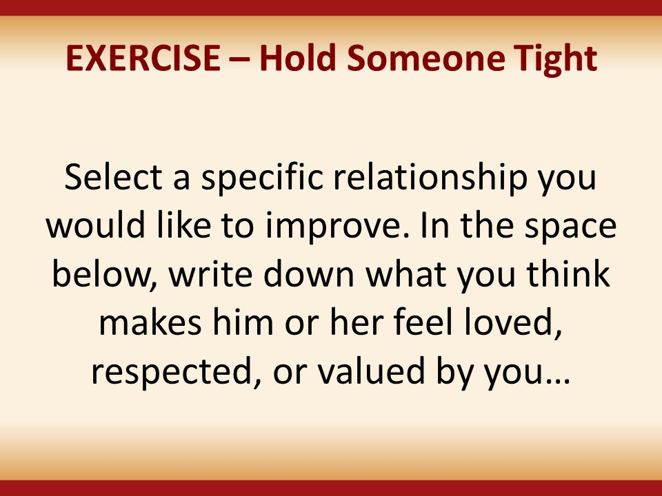 EXERCISE – Hold Someone Tight