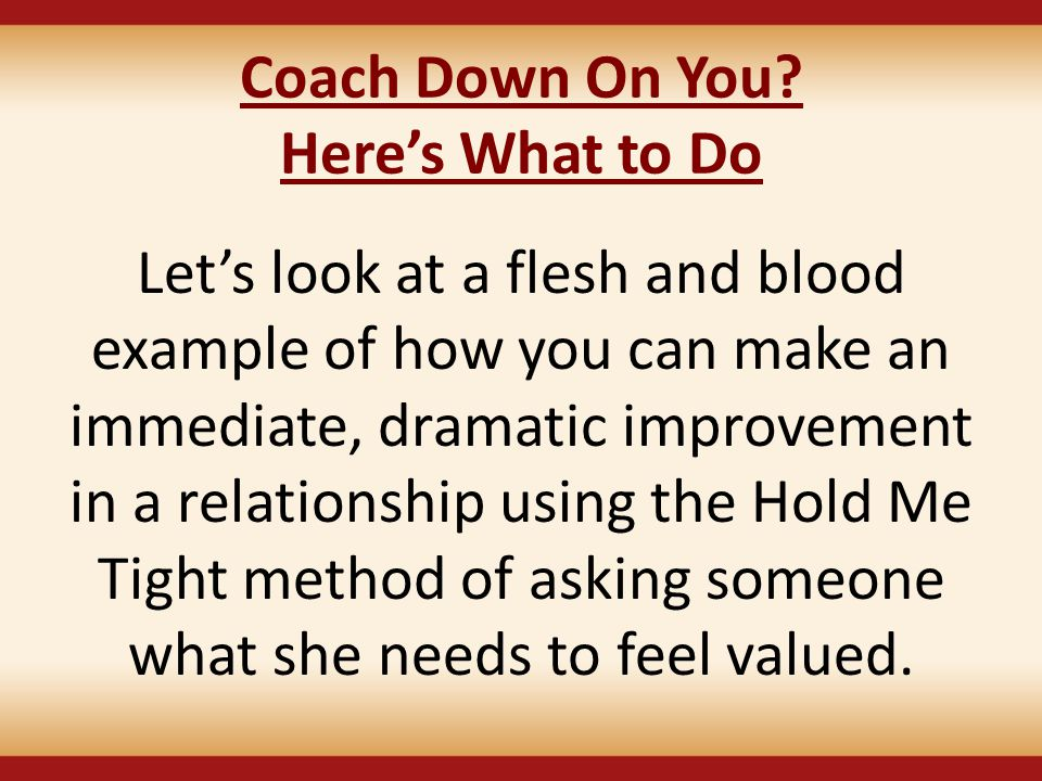 Coach Down On You Here's What to Do