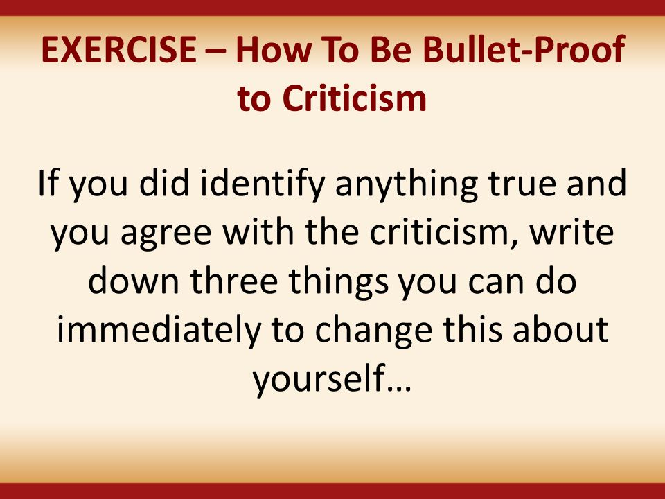 EXERCISE – How To Be Bullet-Proof to Criticism