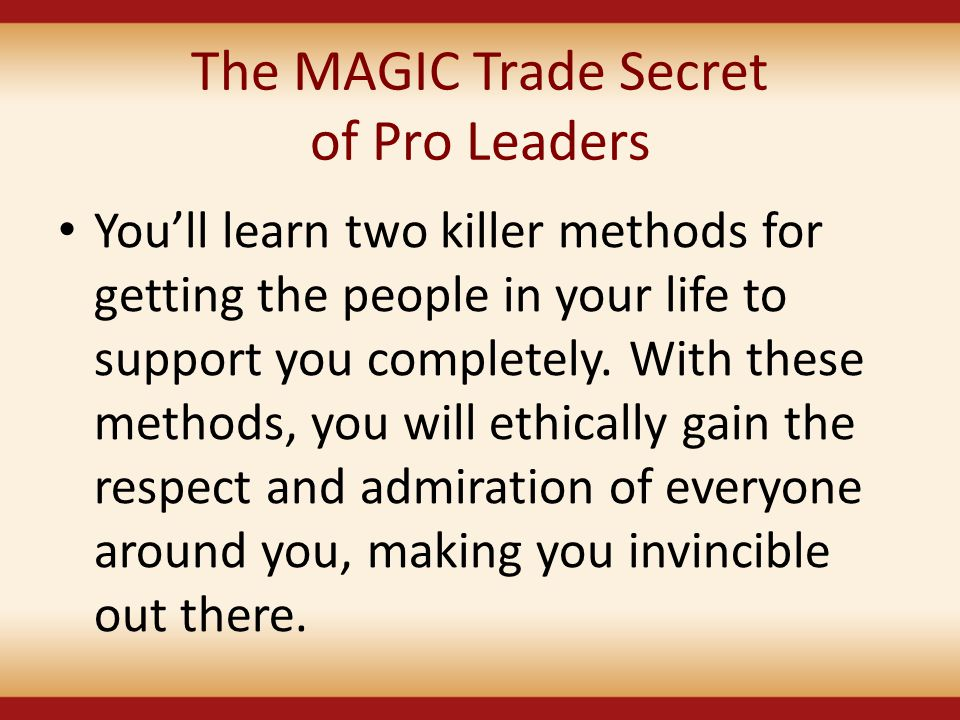 The MAGIC Trade Secret of Pro Leaders