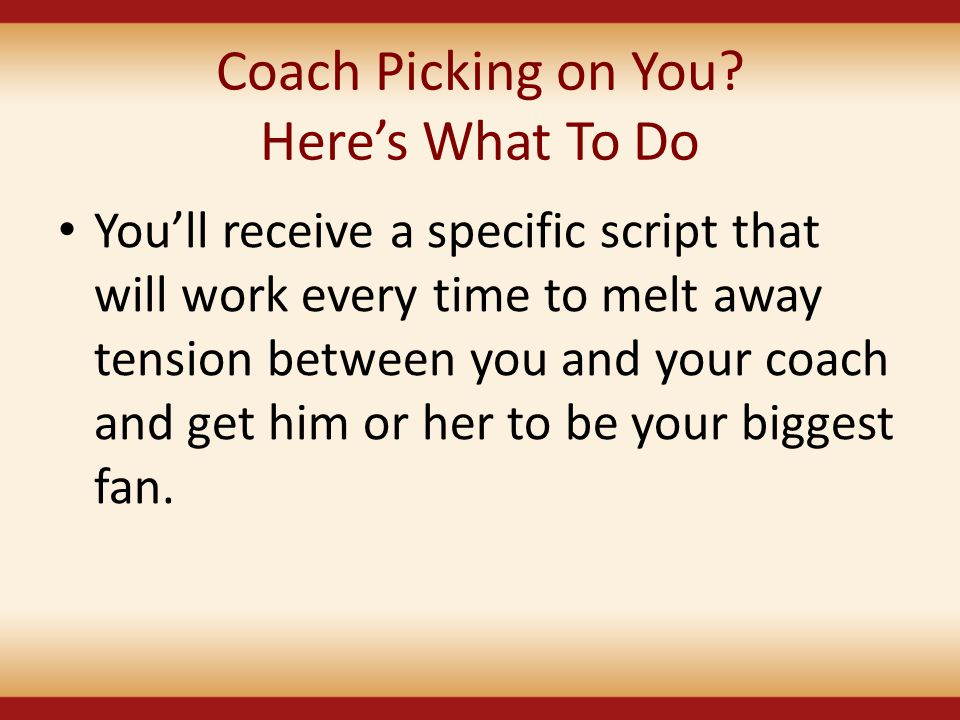 Coach Picking on You Here's What To Do