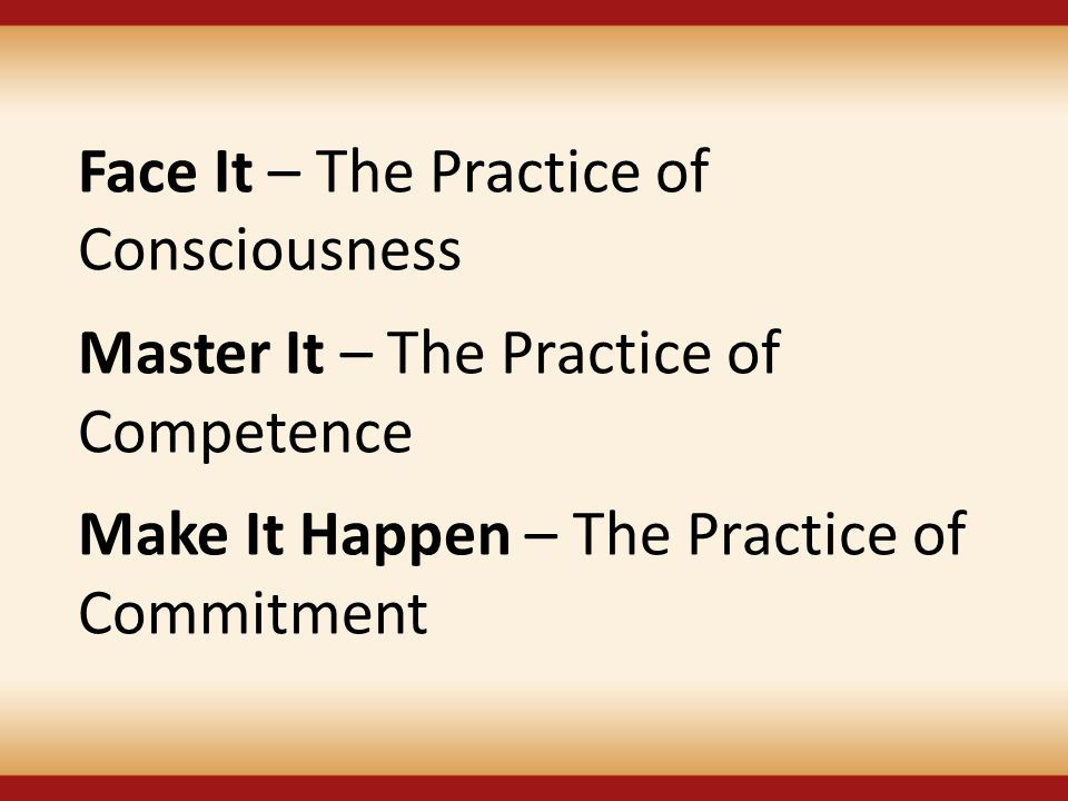 Face It – The Practice of Consciousness