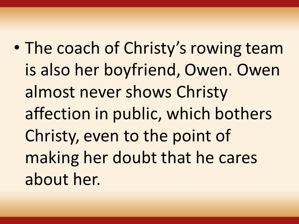 The coach of Christy's rowing team is also her boyfriend, Owen