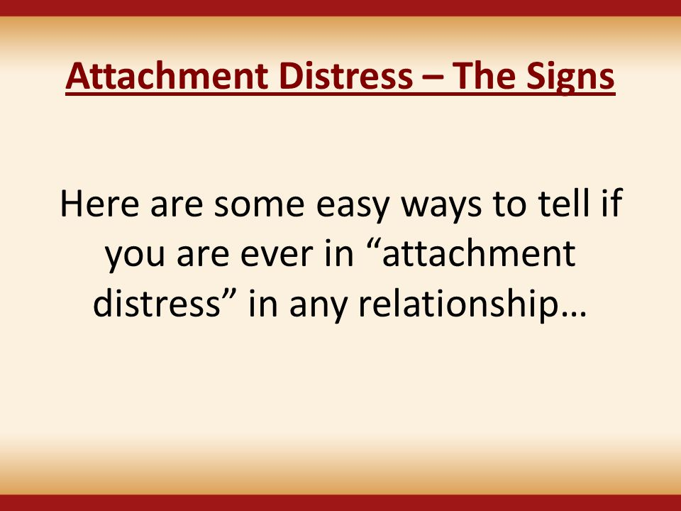 Attachment Distress – The Signs