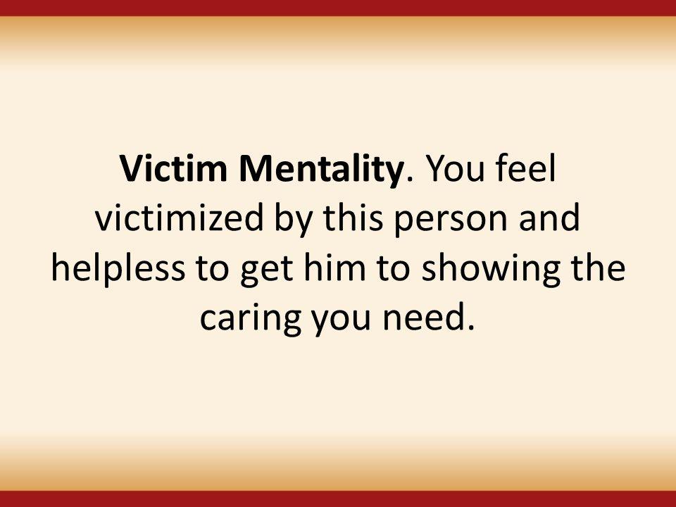 Victim Mentality.