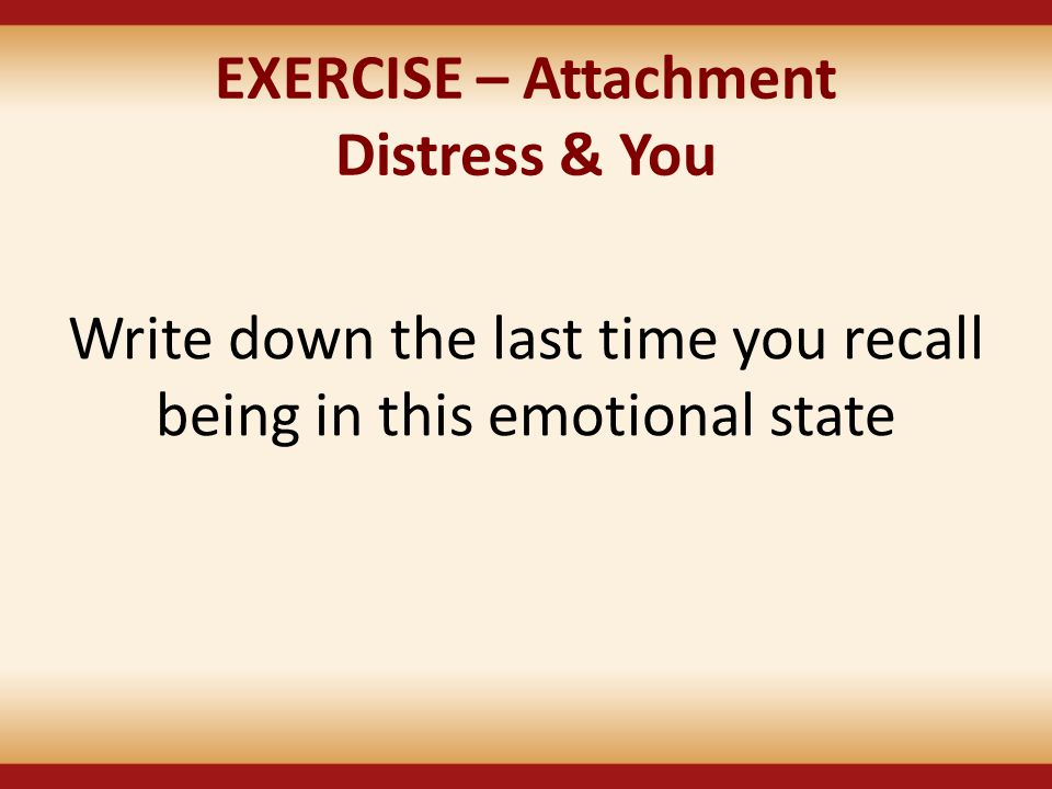 EXERCISE – Attachment Distress & You