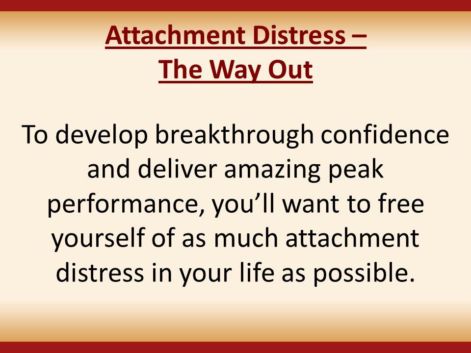 Attachment Distress – The Way Out