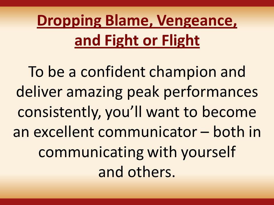 Dropping Blame, Vengeance, and Fight or Flight