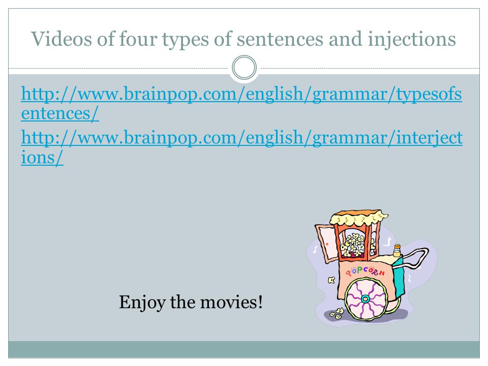 Videos of four types of sentences and injections
