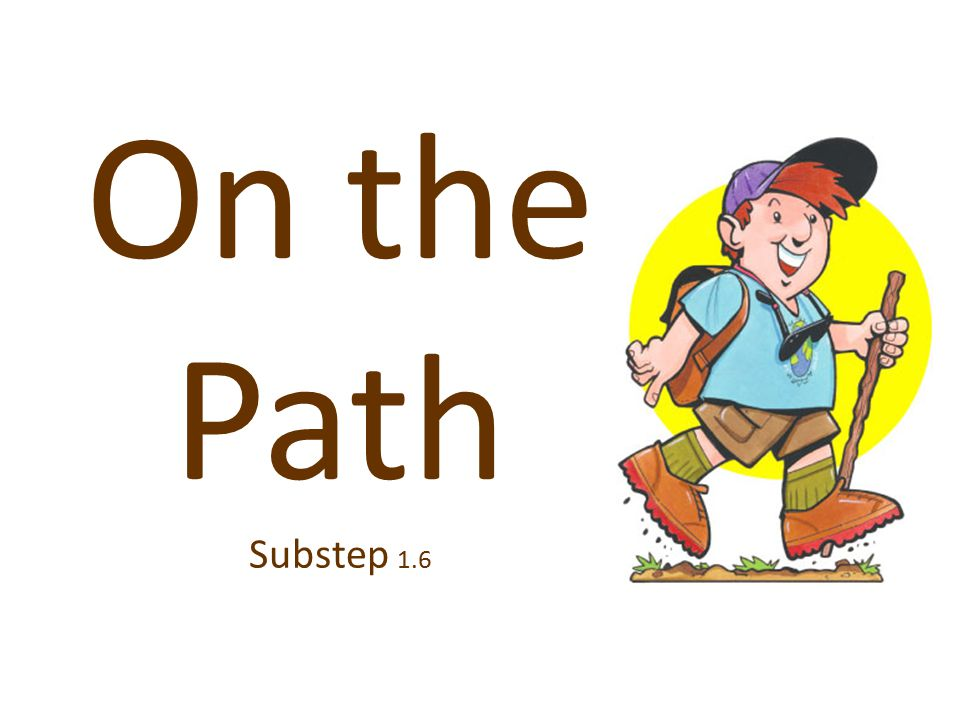 On the Path Substep 1.6