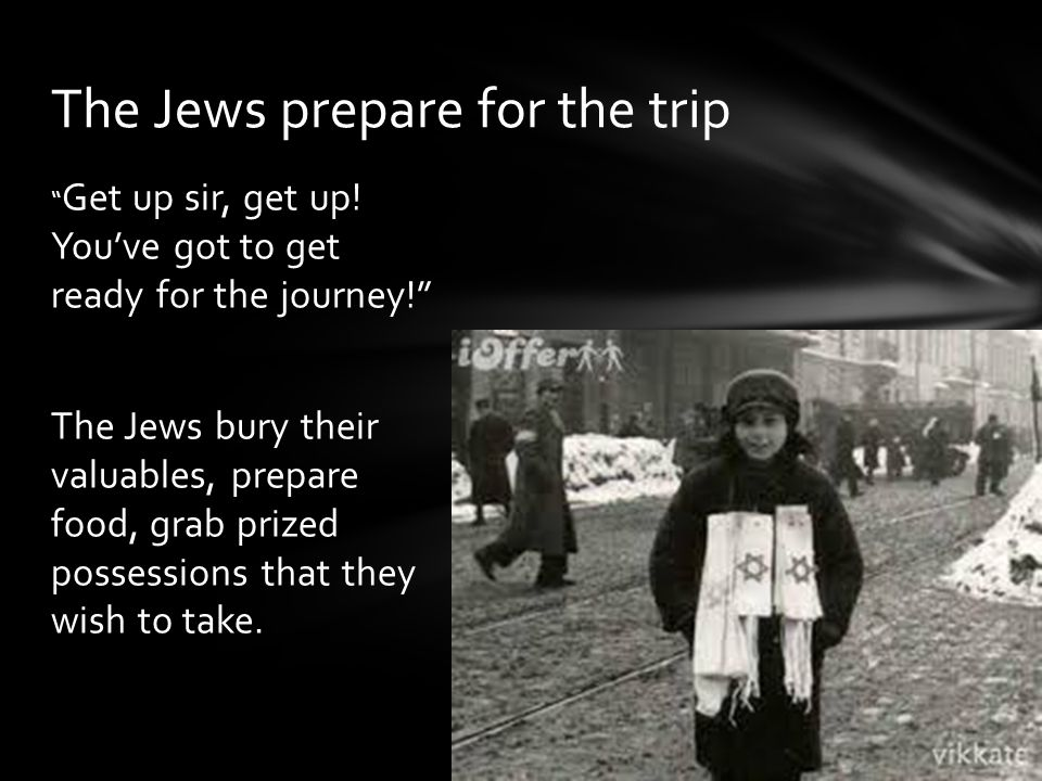 The Jews prepare for the trip