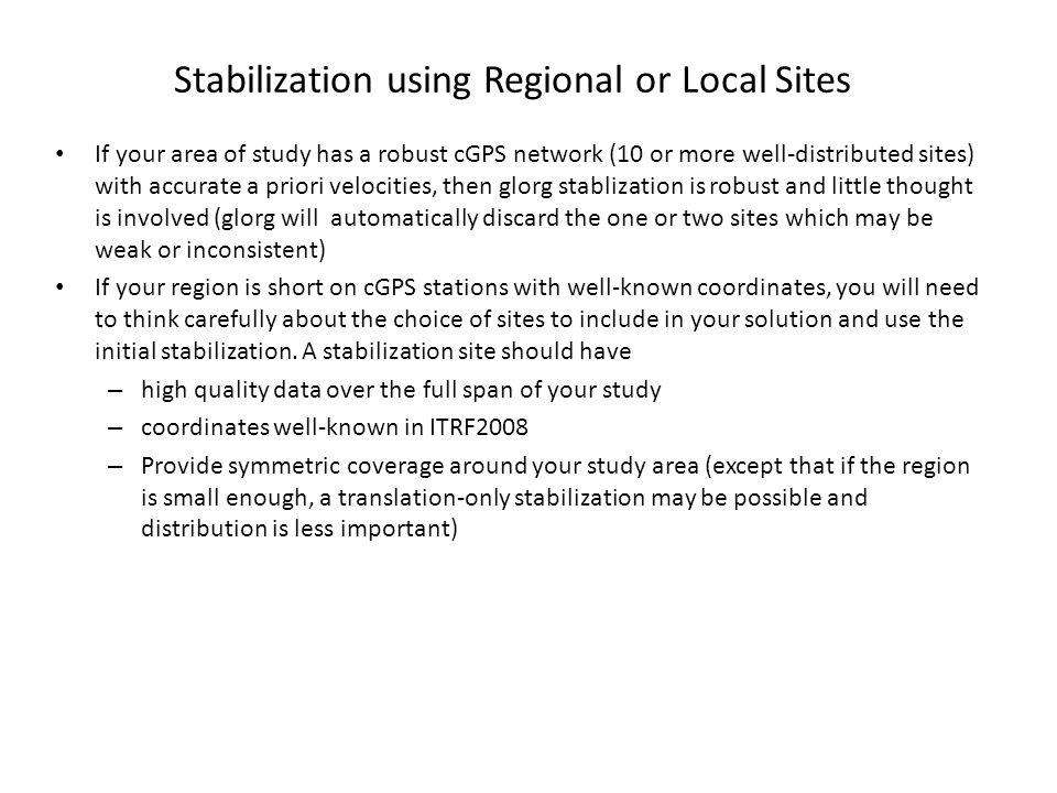 Stabilization using Regional or Local Sites