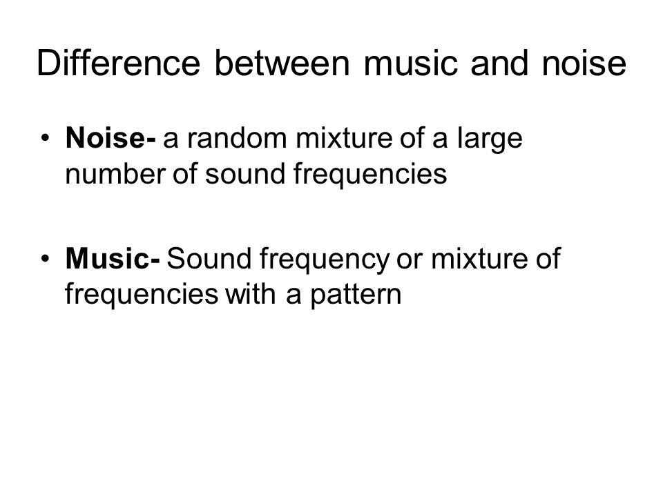 Difference between music and noise