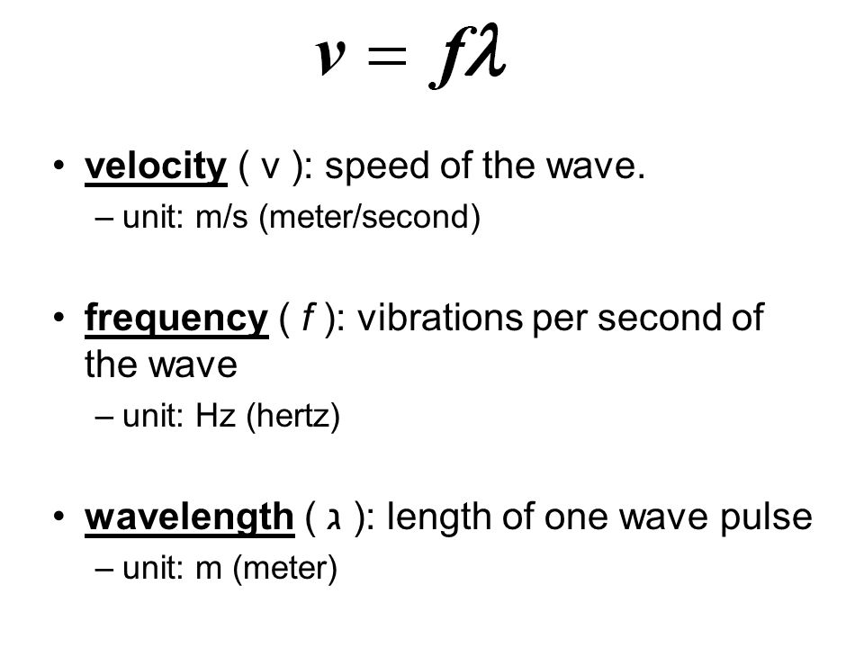 velocity ( v ): speed of the wave.