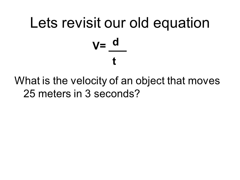 Lets revisit our old equation