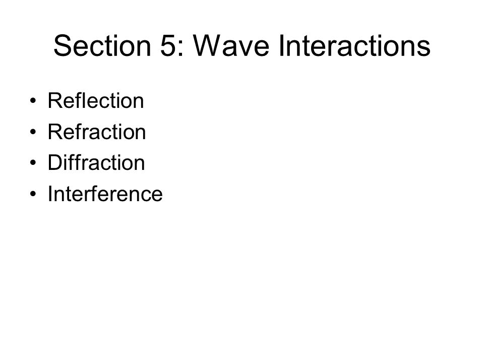 Section 5: Wave Interactions