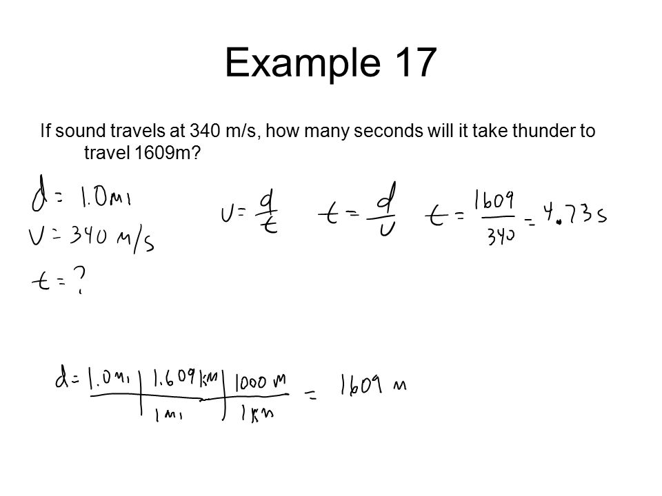 Example 17 If sound travels at 340 m/s, how many seconds will it take thunder to travel 1609m