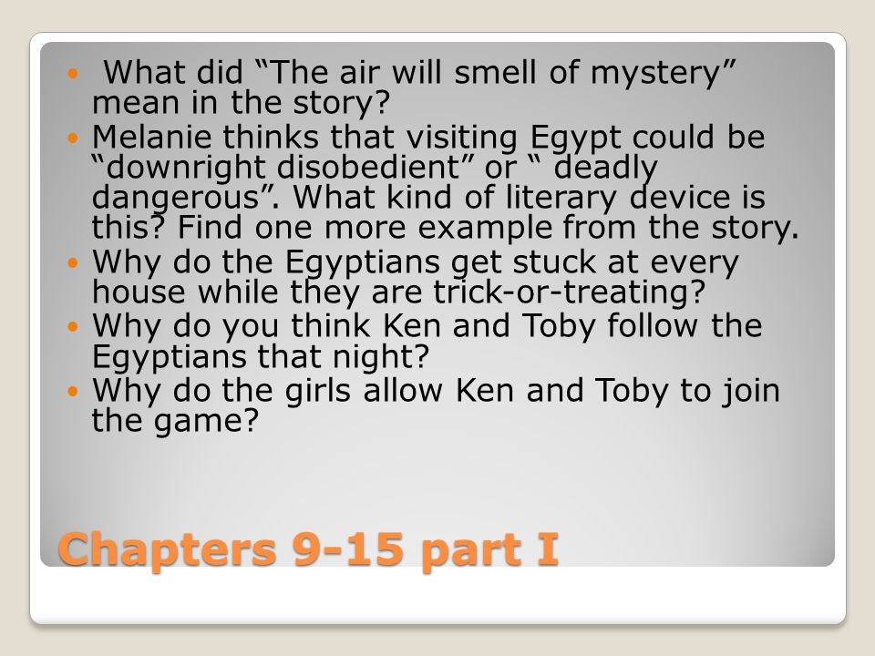 What did The air will smell of mystery mean in the story