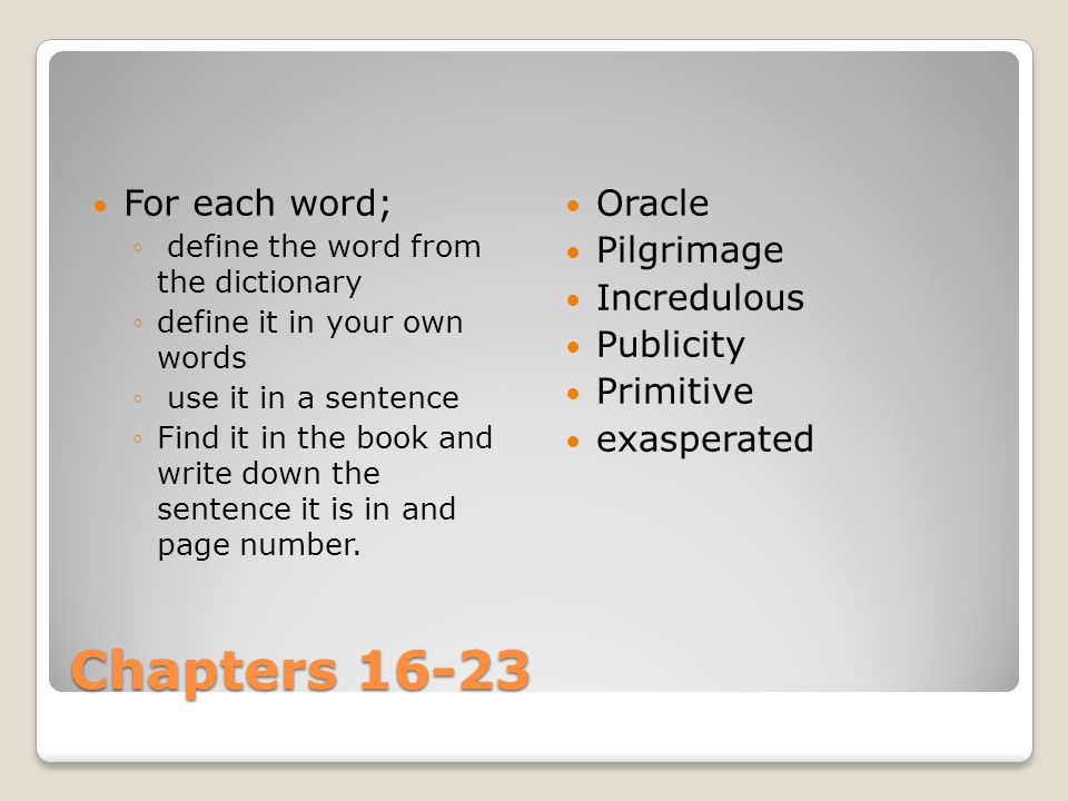 Chapters 16-23 For each word; Oracle Pilgrimage Incredulous Publicity