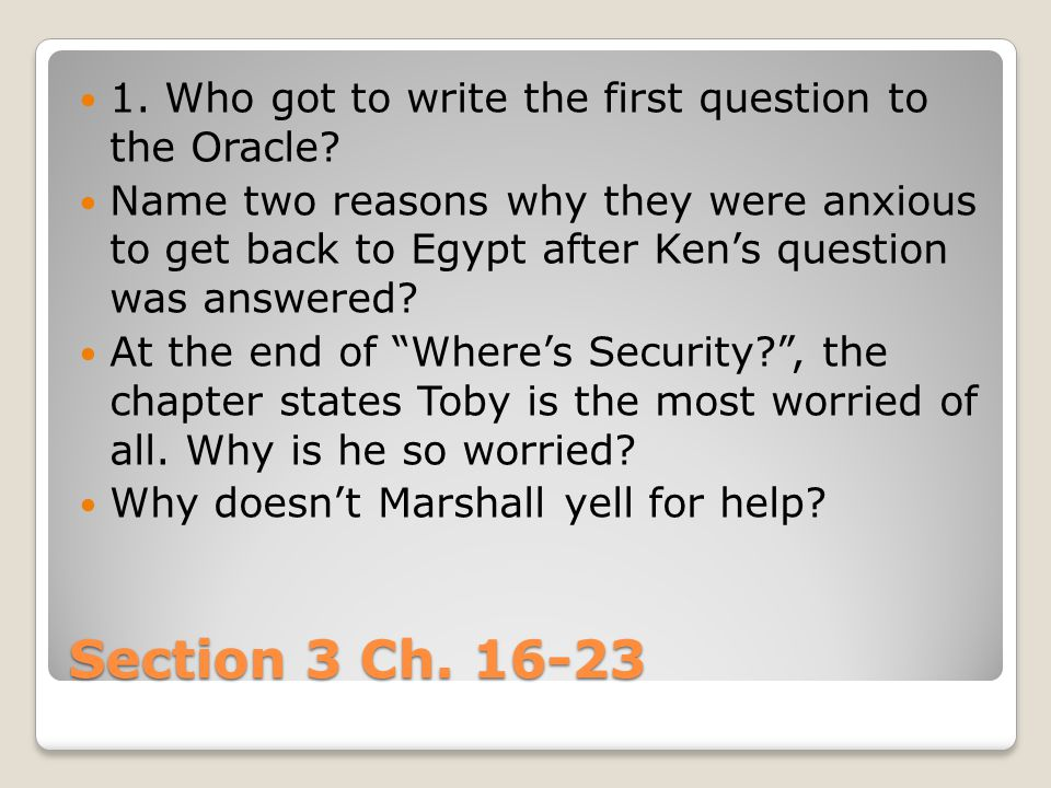 1. Who got to write the first question to the Oracle