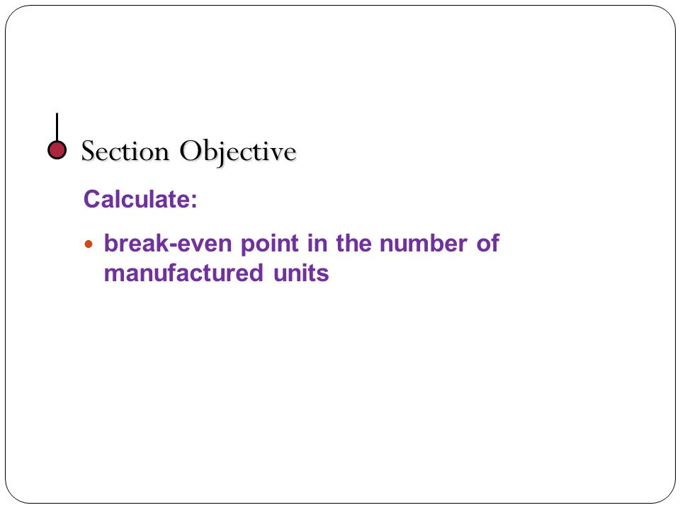 Section Objective Calculate: