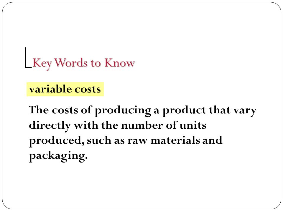 Key Words to Know variable costs