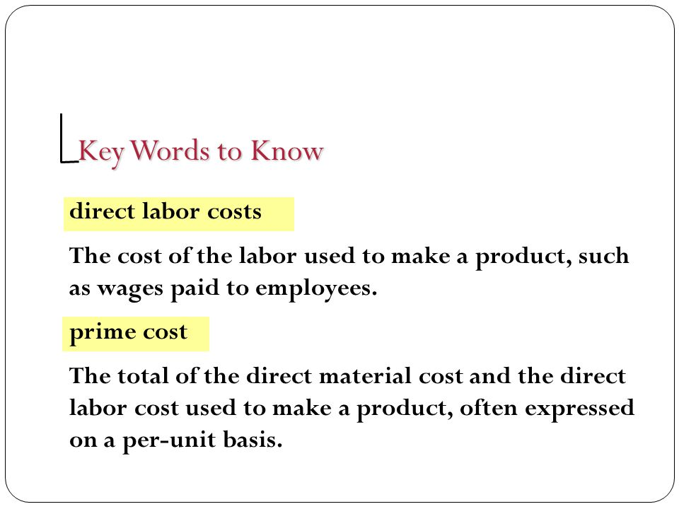 Key Words to Know direct labor costs