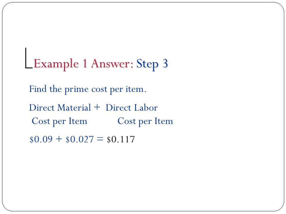 Example 1 Answer: Step 3 Find the prime cost per item.